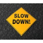 Yellow Plastic Reflective Slow Down Sign - 445 SD YR