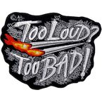 Too Loud Too Bad Patch - PPA4160