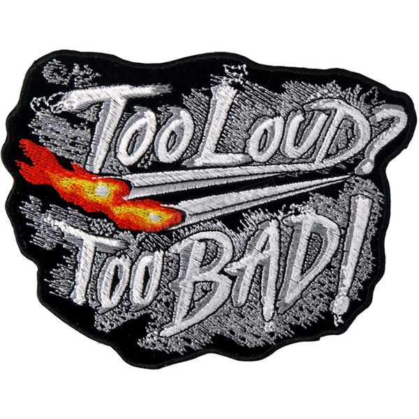 Hot Leathers Too Loud Too Bad Patch - PPA4160